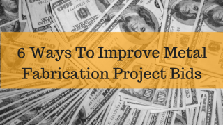 6-ways-to-improve-metal-fabrication-project-bids